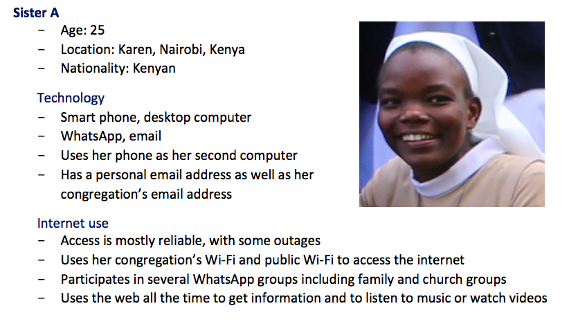 Sister A - Age: 25, Location: Karen, Nairobi, Kenya, Nationality: Kenyan. Technology: Smart phone, desktop computer, WhatsApp, email. Uses her phone as her second computer.